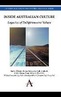 Inside Australian Culture: Legacies of Enlightenment Values - Anthem Australian Humanities Research Series 1 (Hardback)