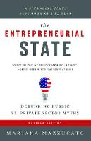 The Entrepreneurial State: Debunking Public vs. Private Sector Myths - Anthem Frontiers of Global Political Economy and Development 2 (Paperback)