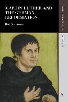 Martin Luther and the German Reformation - Anthem Perspectives in History (Paperback)