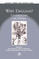 Why English?: Confronting the Hydra - Linguistic Diversity and Language Rights (Hardback)