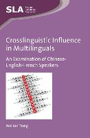 Crosslinguistic Influence in Multilinguals: An Examination of Chinese-English-French Speakers - Second Language Acquisition (Hardback)