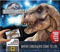 Jurassic World - Where Dinosaurs Come to Life (Hardback)