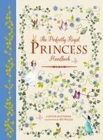 The Perfectly Royal Princess Handbook (Hardback)