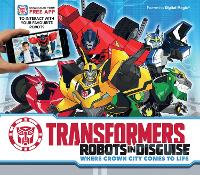 Transformers - Robots in Disguise: Where Crown City Comes to Life (Hardback)