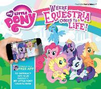 My Little Pony: Where Equestria Comes to Life (Hardback)