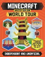 Minecraft Master Builder World Tour: Create your own Minecraft masterpieces from around the world (Paperback)