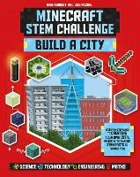 Minecraft STEM Challenge - Build a City: A step-by-step guide packed with STEM facts (Paperback)
