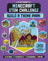 Minecraft STEM Challenge - Build a Theme Park: A step-by-step guide packed with STEM facts (Paperback)