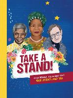 Take A Stand: An inspirational fill-in book about your heroes and you (Hardback)