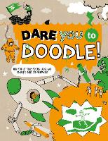 Dare You To Doodle: Can You Complete 100+ Drawings & Let Your Pencils Loose? (Paperback)