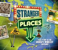 Stranger Places: Take a trip to the world's weirdest locations (Paperback)