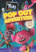 Trolls World Tour Pop-Out Adventure: A brilliant book which folds out to make an amazing display! (Hardback)