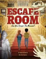 Escape Room - Can You Escape the Museum?: Can you solve the puzzles and break out? (Hardback)