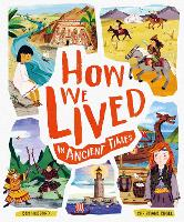 How We Lived in Ancient Times: Meet everyday children throughout history (Hardback)
