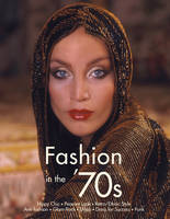 Fashion in the '70s: The Definitive Sourcebook (Paperback)