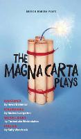 The Magna Carta Plays: Ransomed, Kingmakers, We Sell Right, Pink Gin - Oberon Modern Plays (Paperback)