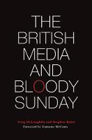 The British Media and Bloody Sunday (Hardback)
