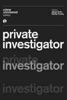 Crime Uncovered: Private Investigator - Crime Uncovered (Paperback)