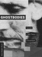 Ghostbodies: Towards a New Theory of Invalidism (Paperback)