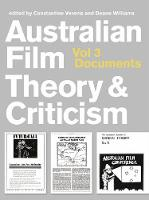 Australian Film Theory and Criticism: Volume 3: Documents (Paperback)