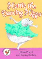 Hattie the Dancing Hippo - ReadZone Reading Path Robins (Paperback)