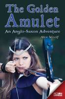 Fiction Express: The Golden Amulet: An Anglo-Saxon Adventure - Fiction Express (Paperback)