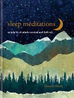 Sleep Meditations: to help tired minds unwind and drift off... (Hardback)