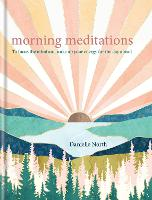 Morning Meditations: To focus the mind and wake up your energy for the day ahead (Hardback)