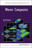 Woven Composites - Computational and Experimental Methods in Structures 6 (Hardback)