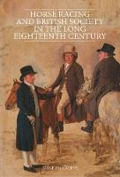 Horse Racing and British Society in the Long Eighteenth Century (Hardback)