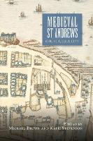 Medieval St Andrews: 5: Church, Cult, City - St Andrews Studies in Scottish History (Paperback)