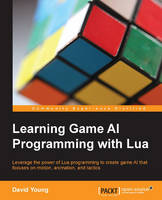 Learning Game AI Programming with Lua (Paperback)