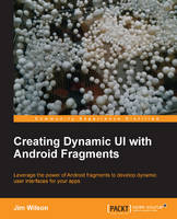 Creating Dynamic UI with Android Fragments (Paperback)