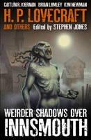 Weirder Shadows Over Innsmouth - Shadows Over Innsmouth 3 (Paperback)