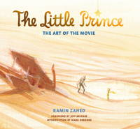 The Little Prince: The Art of the Movie: The Art of the Movie (Hardback)