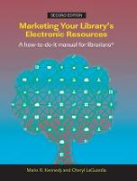 Marketing Your Library's Electronic Resources, 2nd Edition: A How-to-do-it Manual (Paperback)