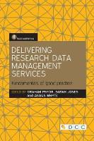 Delivering Research Data Management Services: Fundamentals of Good Practice (Hardback)