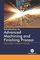 Introduction to Advanced Machining and Finishing Processes (Hardback)
