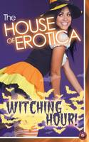 The House of Erotica Witching Hour (Paperback)