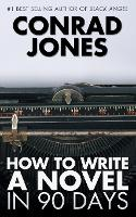 How to Write a Novel in 90 Days (Paperback)