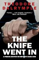 The Knife Went In: A Prison-Doctor on Britain's Dark Side (Paperback)