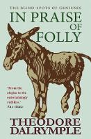 In Praise of Folly: The Blind-spots of Geniuses (Paperback)