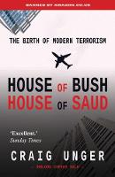 House of Bush House of Saud: The History of Modern Terrorism (Paperback)