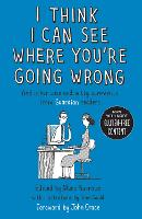 I Think I Can See Where You're Going Wrong: And Other Wise and Witty Comments from Guardian Readers (Paperback)