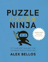 Puzzle Ninja: Pit Your Wits Against The Japanese Puzzle Masters (Paperback)