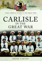 Carlisle in the Great War (Paperback)