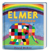 Elmer and the Rainbow: Board Book - Elmer Picture Books (Board book)