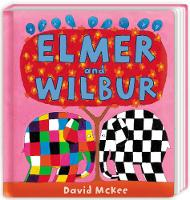 Elmer and Wilbur: Board Book (Board book)