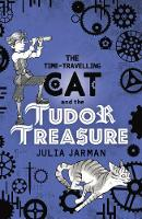 The Time-Travelling Cat and the Tudor Treasure - Time-Travelling Cat (Paperback)