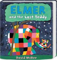 Elmer and the Lost Teddy: Board Book - Elmer Picture Books (Board book)